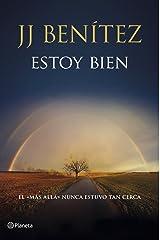 Estoy bien: El más allá nunca estuvo tan cerca (Biblioteca J. J. Benítez) Versión Kindle