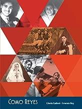 Como Reyes: una conmovedora historia de vida y de amor (Spanish Edition)