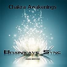 Chakra Awakenings: Meditation Music for the Opening and Balance of Chakras