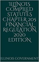 Illinois Compiled Statutes Chapter 205 Financial Regulation 2020 Edition