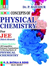 GRB CONCEPTS OF PHYSICAL CHEMISTRY FOR JEE - EXAMINATION 2020-21