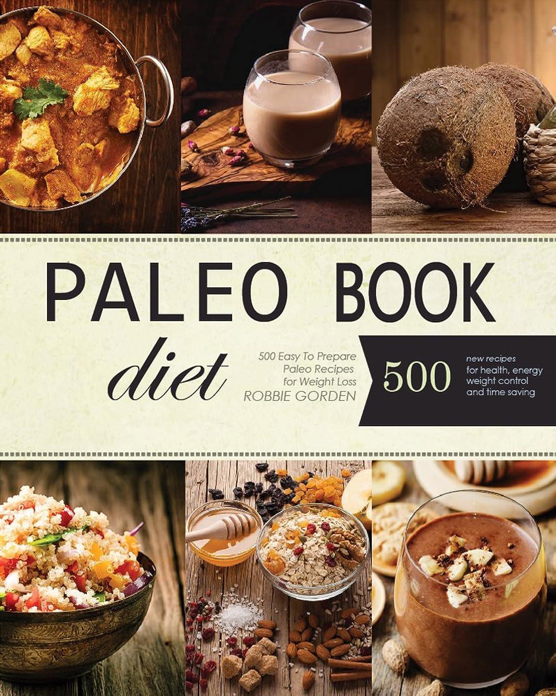 有害なゴール共産主義者Paleo: 500 Easy To Prepare Paleo Recipes for Weight Loss (English Edition)