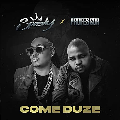 Come Duze [feat. Professor]