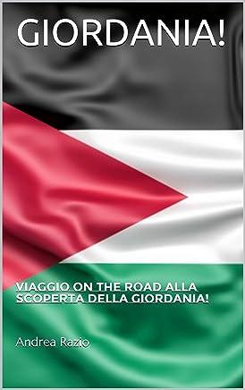 GIORDANIA!: Viaggio on the road alla scoperta della Giordania!
