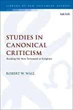 Studies in Canonical Criticism: Reading the New Testament as Scripture (The Library of New Testament Studies)