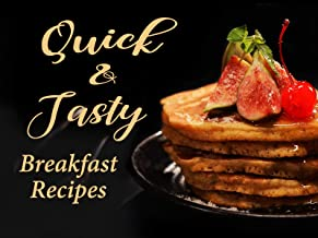 Quick and Tasty Breakfast Recipes