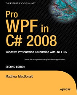 Pro WPF in C# 2008: Windows Presentation Foundation with .NET 3.5 (Books for Professionals by Professionals)