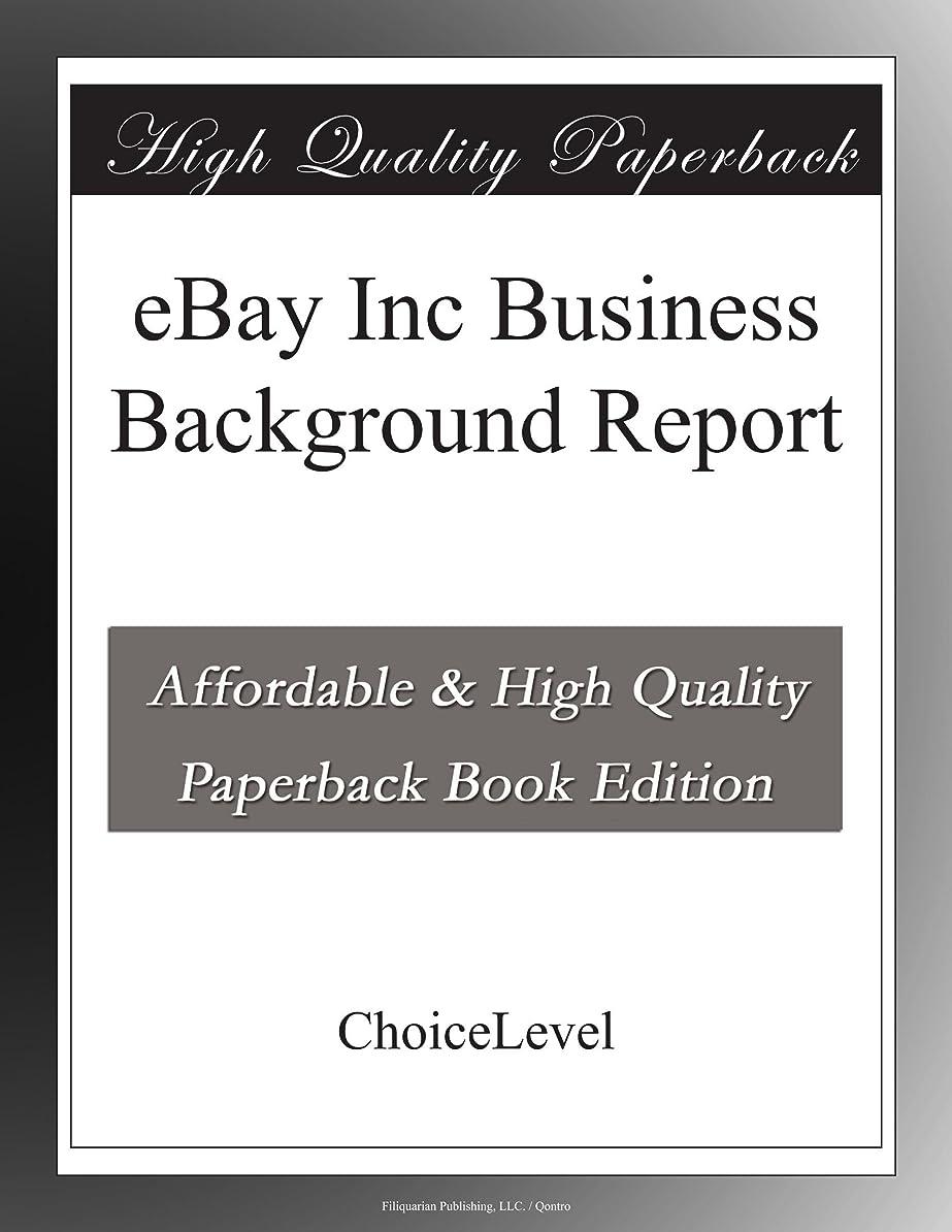 ピストンクレーター四eBay Inc Business Background Report