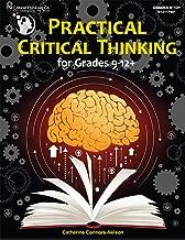 Practical Critical Thinking - Problem-Solving, Reasoning, Logic, Arguments (Grades 9-12)