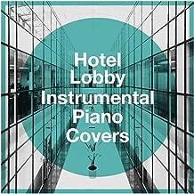 Hotel Lobby Instrumental Piano Covers