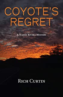 Coyote's Regret (Manny Rivera Mystery Series Book 8)
