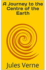 A Journey to the Centre of the Earth Kindle Edition