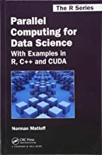 Parallel Computing for Data Science: With Examples in R, C++ and CUDA (Chapman & Hall/CRC The R Series)
