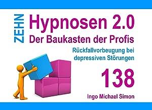 Zehn Hypnosen 2.0 - Band 138: Rückfallvorbeugung bei depressiven Störungen (German Edition)