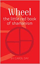 Wheel: the little red book of shamanism