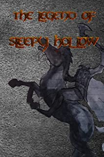 The Legend of Sleepy Hollow: From the listless repose of the place, and the peculiar character of its inhabitants, who are...