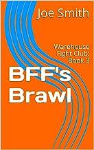 BFF's Brawl: Warehouse Fight Club: Book 3