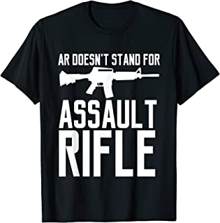 AR Doesn't Stand For Assault Rifle 2A Love Guns Rights T-Shirt