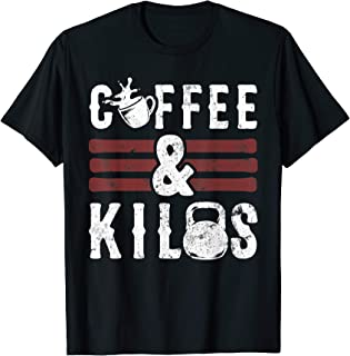 Coffee Themed Gifts Funny Workout Tees Coffee & Kilos T-Shirt
