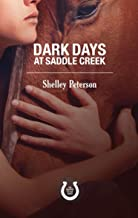Dark Days at Saddle Creek: The Saddle Creek Series