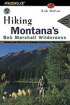 Hiking Montana's Bob Marshall Wilderness (Regional Hiking Series)