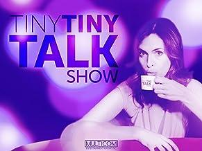 Tiny Tiny Talk Show