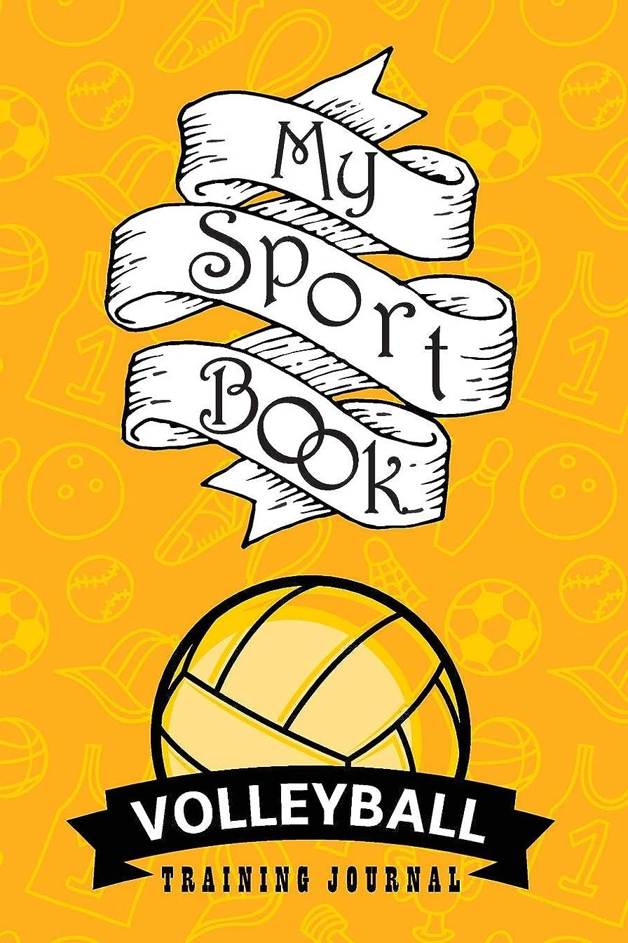壮大百年曖昧なMy sport book - Volleyball training journal: 200 cream pages with 6