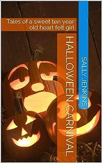 Halloween Carnival: Tales of a sweet ten year old heart felt girl (Sally Ann Tales Book 6)