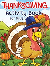 Thanksgiving Activity Book for Kids: Super Fun Thanksgiving Activities | For Hours of Play! | Coloring Pages, I Spy, Mazes...