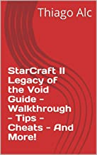 StarCraft II Legacy of the Void Guide - Walkthrough - Tips - Cheats - And More!