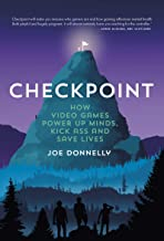 Checkpoint: How video games power up lives, kick ass and save lives