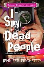 I Spy Dead People (Disturbia Diaries book #1) (Volume 1)