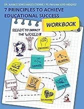 7 Principles To Achieve Educational Success: Workbook