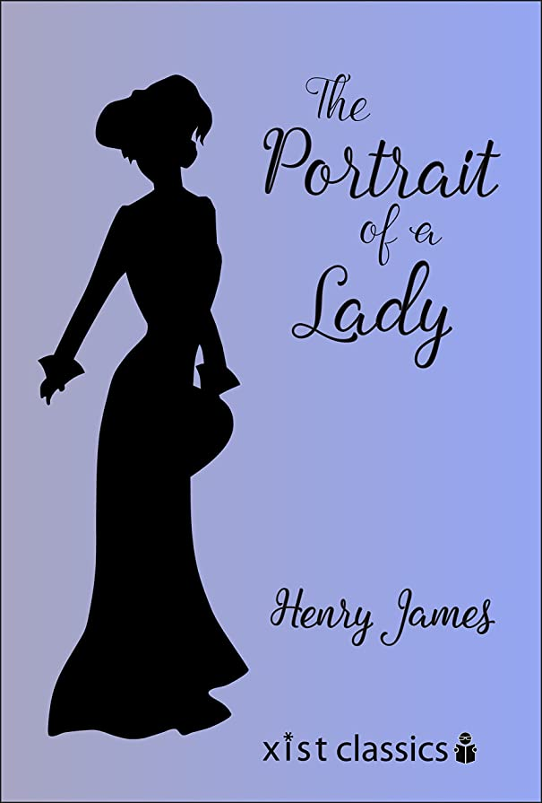 。灌漑自分自身The Portrait of a Lady (Xist Classics) (English Edition)