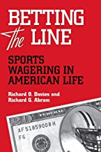 BETTING THE LINE: SPORTS WAGERING IN AMERICAN LIFE