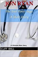 Jon Ryan: Christian End Times Short Story (The End Times Saga Book 8) (English Edition)