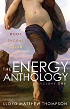 The Energy Anthology, Volume One: Root, Sacral, Solar