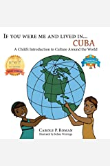 If You Were Me and Lived in... Cuba: A Child's Introduction to Cultures Around the World Kindle Edition
