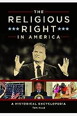 The Religious Right in America: A Historical Encyclopedia Capa dura