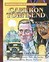 Cameron Townsend: Planting God's Word (Heroes for Young Readers)