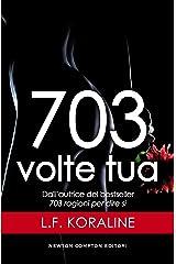 703 volte tua Formato Kindle