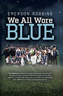 We All Wore Blue: The Inspiring True Story of an...