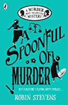 A Spoonful of Murder: A Murder Most Unladylike Mystery 06