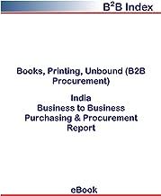 Books, Printing, Unbound (B2B Procurement) in India: B2B Purchasing + Procurement Values