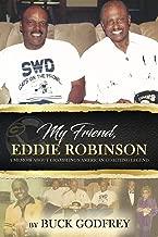 My Friend Eddie Robinson: A Memoir About Grambling's American Coaching Legend