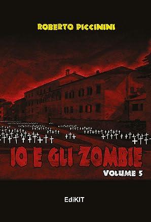 Io e gli zombie: Volume 5