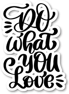 Do What You Love Sticker Cursive Quotes Stickers - Laptop Stickers - 2.5