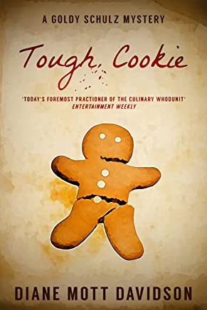 Tough Cookie: A Culinary Murder Mystery (Goldy Schulz Book 9) (English Edition)
