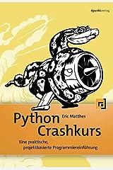 Python Crashkurs: Eine praktische, projektbasierte Programmiereinführung Broché