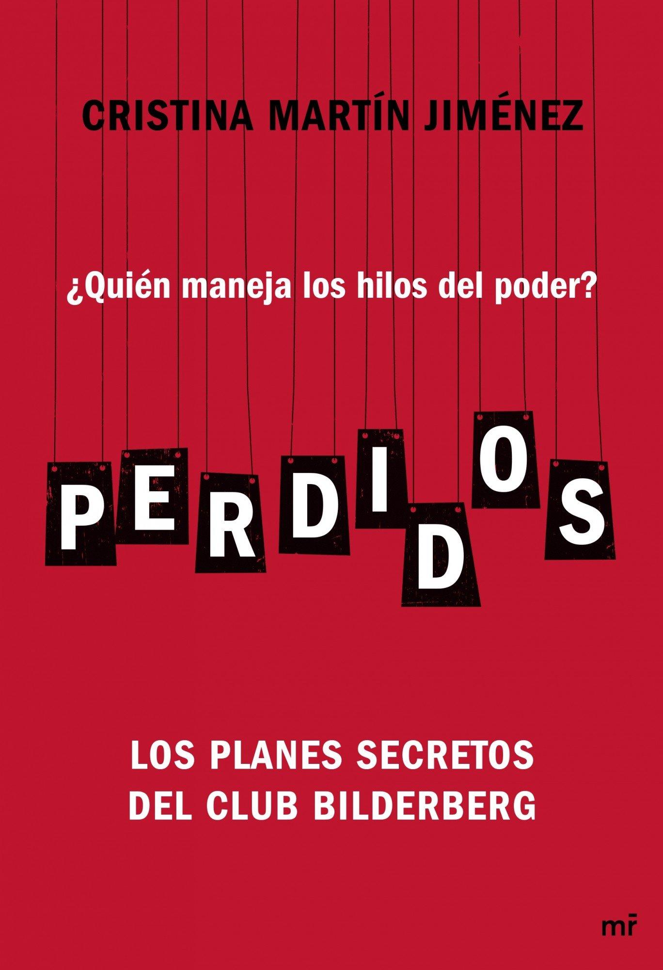 Perdidos: ¿Quién maneja los hilos del poder? Los planes secretos del Club Bilderberg (Spanish Edition)